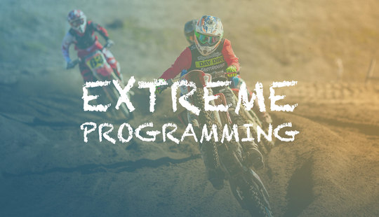 How Extreme Programming Helps Us Make Extremely Great Software